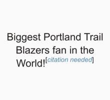 Biggest Portland Trail Blazers Fan - Citation Needed by lyricalshirts