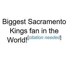 Biggest Sacramento Kings Fan - Citation Needed Photographic Print
