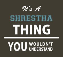 Its a SHRESTHA thing, you wouldn't understand by ellaphel