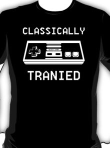 Classically Trained Funny Humor Hoodie / T-Shirt T-Shirt