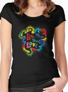 Live What You Love1 (col/col on black) Women's Fitted Scoop T-Shirt