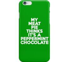 My meat pie thinks it's a peppermint chocolate iPhone Case/Skin