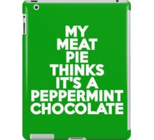My meat pie thinks it's a peppermint chocolate iPad Case/Skin
