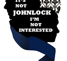 If it's not Johnlock I'm not interested. by MithrilMagic176
