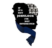 If it's not Johnlock I'm not interested. Photographic Print