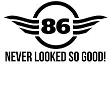 86 Never Looked So Good by GiftIdea