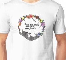 Trees and people used to be good friends. Unisex T-Shirt