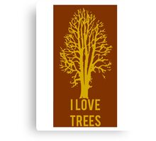 I Love Trees Classic  Environmental Forests Canvas Print