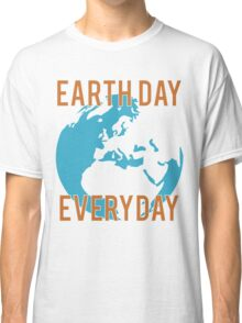 Earth Day Everyday Classic T-Shirt