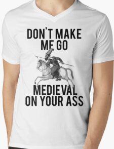 Go Medieval On Your Ass Mens V-Neck T-Shirt