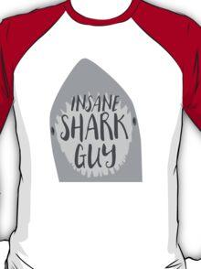 INSANE (Crazy) Shark guy T-Shirt