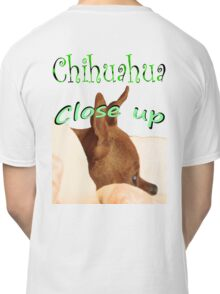 Chihuahua close up Classic T-Shirt