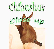 Chihuahua close up Unisex T-Shirt