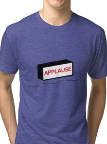 Applause on Demand Tri-blend T-Shirt