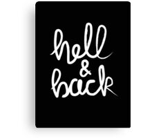 Hell & Back (white) Canvas Print