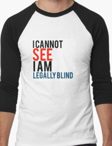 I cannot see I am legal blind quote Men's Baseball ¾ T-Shirt