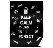 Doctor Who - Keep Calm and I Forgot  Poster