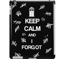 Doctor Who - Keep Calm and I Forgot  iPad Case/Skin