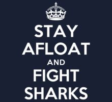 STAY AFLOAT AND FIGHT SHARKS Kids Clothes