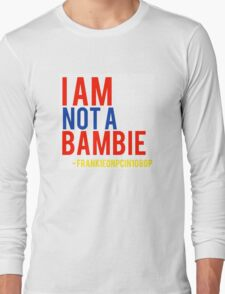 I am not  a bambie Frankieonpcin1080p quote Long Sleeve T-Shirt