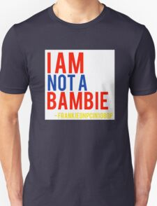 I am not  a bambie Frankieonpcin1080p quote T-Shirt