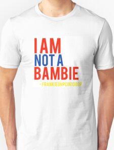 I am not  a bambie Frankieonpcin1080p quote T-Shirt