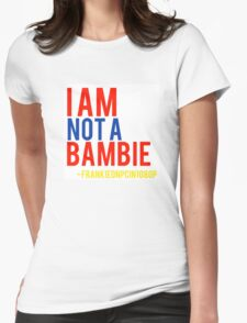 I am not  a bambie Frankieonpcin1080p quote Womens Fitted T-Shirt