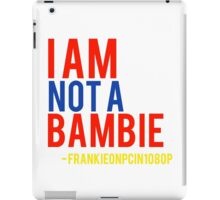 I am not  a bambie Frankieonpcin1080p quote iPad Case/Skin