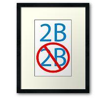 2b or not 2b shakespeare hamlets morbid geek funny nerd Framed Print