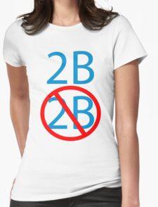 2b or not 2b shakespeare hamlets morbid geek funny nerd Womens Fitted T-Shirt