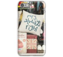 Mr Right, Mrs Always Right iPhone Case/Skin