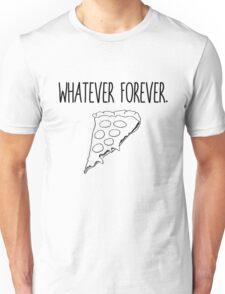 Whatever Forever Pizza Unisex T-Shirt
