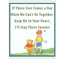 Winnie the Pooh - Firend Quote  Photographic Print