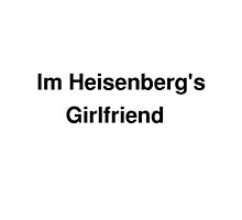 Heisenberg's Girlfriend by Mercedeshall