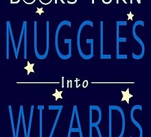 Books Addicted - Books Turn Muggles by manupremoli