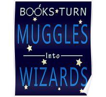 Books Addicted - Books Turn Muggles Poster