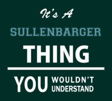 Its a SULLENBARGER thing, you wouldn't understand T-Shirt