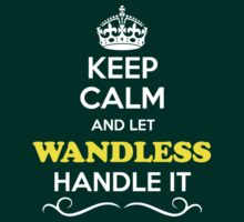 Keep Calm and Let WANDLESS Handle it T-Shirt