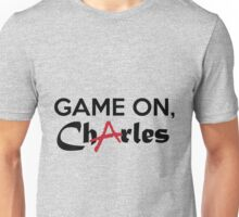 Game on, Charles Unisex T-Shirt