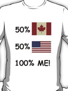 100 Percent Me! Canadian/American T-Shirt
