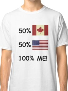 100 Percent Me! Canadian/American Classic T-Shirt