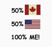 100 Percent Me! Canadian/American Unisex T-Shirt