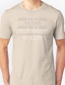 Dead Stupid Funny Humor Hoodie / T-Shirt T-Shirt