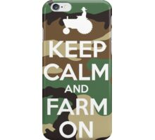 Camo Pattern Keep Calm and Farm On iPhone Case/Skin