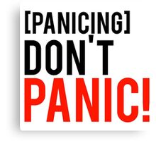 Don't panic phrase from well know tv show Canvas Print