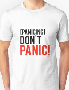Don't panic phrase from well know tv show T-Shirt