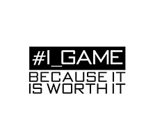 I game because..  by ExtremeGamer