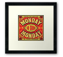 Monday Monday Framed Print