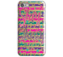 Stay Classy iPhone Case/Skin