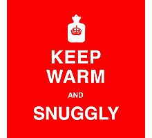 Keep Warm and SNUGGLY Photographic Print